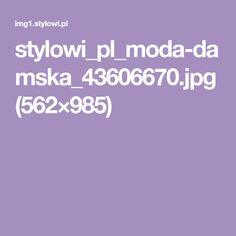stylowi_pl_moda-damska_43606670.jpg (562×985)