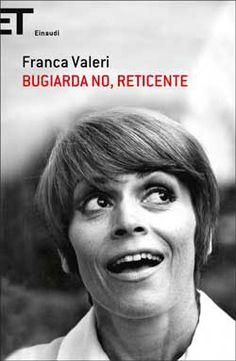Bugiarda no, reticente, Franca Valeri (Einaudi, Frank Zappa, Bibliophile, My Passion, Stand Up, New Books, Movie Stars, Superstar, Beautiful People, Cinema