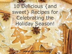 10 Delicious {and sweet} Recipes for Celebrating the Holiday Season — Mom Heart Online