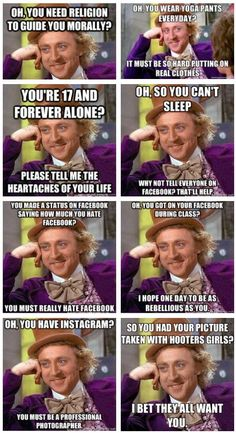 oh condescending willy wonka meme....