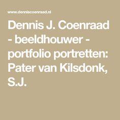 Dennis J. Coenraad - beeldhouwer - portfolio portretten: Pater van Kilsdonk, S.J.