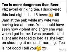 The danger of tea.