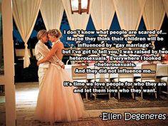 ~Ellen Degeneres