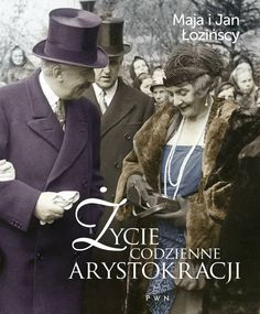 Maja i Jan Łozińscy napisali książkę o polskiej arystokracji w XIX i XX wieku. Autorzy z nostalgią pochylają się nad światem, który w tym kształcie już nie istnieje, wykorzystując w swojej książce bogactwo materiałów źródłowych – wspomnień, dzienników, listów. Więcej: http://www.salonliteracki.eu/salon/?p=17582