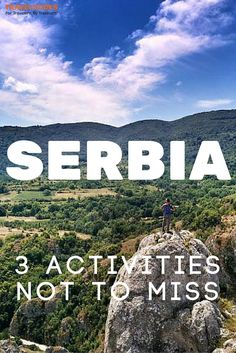 Three Exciting Activities Not to Miss when Traveling in Serbia   Explore the country and enjoy the beautiful landscape. There are several ways to do so. You could just drive around or do some   Traveldudes Social Travel Blog & Community: