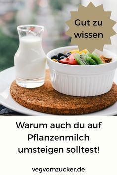Warum auch du auf Pflanzenmilch umsteigen solltest! Cereal, Breakfast, Food, Good To Know, No Sugar Diet, Recipies, Morning Coffee, Essen, Meals
