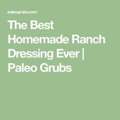 The Best Homemade Ranch Dressing Ever | Paleo Grubs