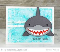 You're Fin-tastic Black Licorice, Specialty Paper, Mft Stamps, Baby Shark, Your Cards, My Favorite Things, About Me Blog, Challenges