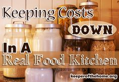 Keeping Costs Down in a Real Food Kitchen. Includes where to get coupons and tips on bulk buying.