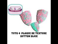 TUTO 4 PLAQUE DE TEXTURE SUTTON SLICE