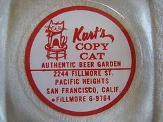 """Vintage """"Kurt's Copy Cat Beer Garden"""" ashtray. Swiss born Kurt Rietmann had his """"Copy Cat"""" lounge and beer garden on Fillmore St. in the early 60's. It featured live music nightly. In the 1980's Rietmann opened """"Old Europe"""" German restaurant with Peter Buhrmann - the popular Bay Area German radio show host.  """"Old Europe"""" was located at 601 Eddy St in the Tenderloin and featured live accordion music Wed., Fri., and Sat. nights - Joe Smiell played here regularly."""