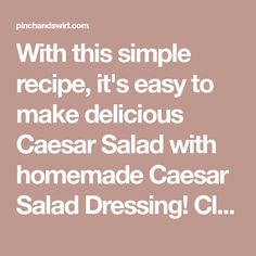 With this simple recipe, it's easy to make delicious Caesar Salad with homemade Caesar Salad Dressing! Classic flavors with a couple of fun twists! Cesar Dressing, Homemade Caesar Salad Dressing, It's Easy, Twists, Easy Meals, Good Things, Couple, Classic, How To Make