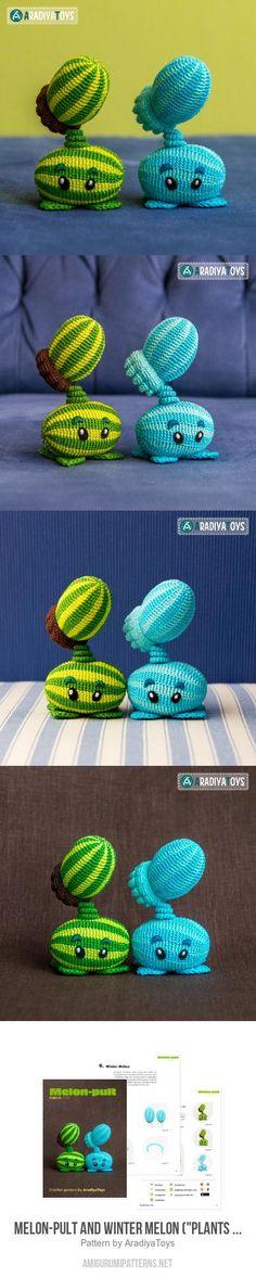 "Melon-pult and Winter Melon (""Plants vs. Zombies"") amigurumi pattern"