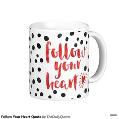 Follow Your Heart Quote Basic White Mug