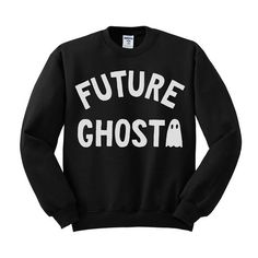 Hey, I found this really awesome Etsy listing at https://www.etsy.com/listing/467479869/future-ghost-crewneck-sweater-halloween