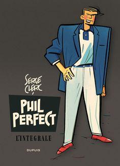 Phil Perfect, de Serge Clerc