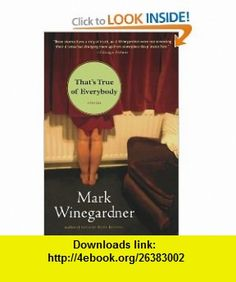 Thats True of Everybody (9780156027366) Mark Winegardner , ISBN-10: 0156027364  , ISBN-13: 978-0156027366 ,  , tutorials , pdf , ebook , torrent , downloads , rapidshare , filesonic , hotfile , megaupload , fileserve