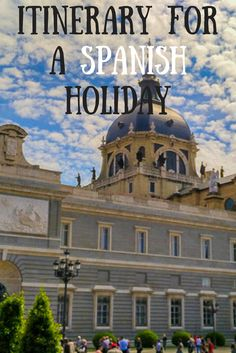 A guide to what to miss and where to go in Spain, in two weeks.