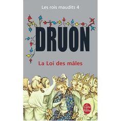 Maurice Druon Les Rois maudits, tome 4 : La Loi des Mâles
