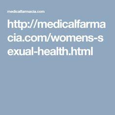 http://medicalfarmacia.com/womens-sexual-health.html