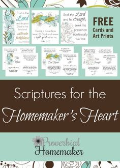 Scriptures for the Homemaker's Heart (FREE Printable Cards and Art Prints!) - http://www.proverbialhomemaker.com/scriptures-for-the-homemakers-heart-free-scripture-cards.html