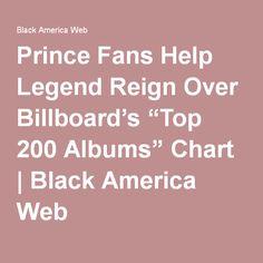 "Prince Fans Help Legend Reign Over Billboard's ""Top 200 Albums"" Chart   Black America Web"