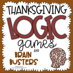 Thanksgiving Logic Games and Brain Busters (Critical Thinking Activities) I created these logic & brain games as a fun activity to give to your students during Thanksgiving (or anytime for enrichment). The games are Thanksgiving-themed and ask your 5th Grade Classroom, Middle School Classroom, Classroom Ideas, Logic Games, Logic Puzzles, Brain Teaser Games, Brain Games, Brain Busters, Thanksgiving Activities