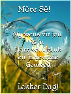 Morning Greetings Quotes, Good Morning Quotes, Good Night Flowers, Lekker Dag, Afrikaanse Quotes, Goeie More, Quotes About God, Amazing Nature, Deep Thoughts