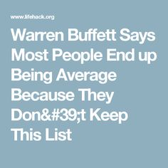 Warren Buffett Says Most People End up Being Average Because They Don't Keep This List