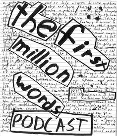 First Million Words podcast - http://fmwpodcast.com/webpage/category/Podcast%20Episodes