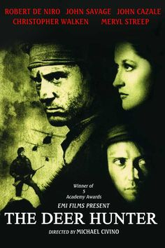 The Deer Hunter  An in-depth examination of the ways in which the Vietnam War disrupts and impacts the lives of people in a small industrial town in Pennsylvania.  Director: Michael Cimino