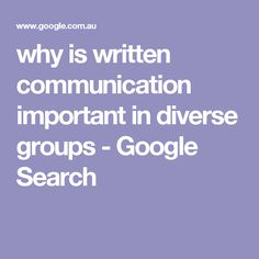 why is written communication important in diverse groups - Google Search