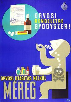 Gönczi-Gebhardt Tibor  - Orvosi rendeletre gyógyszer! Vintage Advertisements, Vintage Ads, Vintage Posters, Retro Posters, Safety Posters, Illustrations And Posters, Illustrators, Wings, Advertising