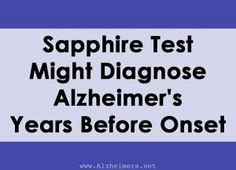 Sapphire Test Could Diagnose Alzheimer's Years Before Onset