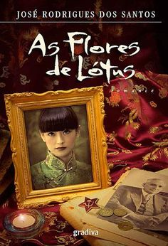 As Flores de Lótus , José Rodrigues dos Santos. Compre livros na Fnac.pt