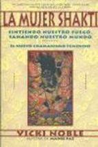 la mujer shakti: sintiendo nuestro fuego, sanando nuestro mundo-vicki noble-9788460934820