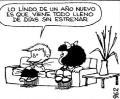Felipe y el año nuevo, nada mas que agregar. Librarian Humor, Mafalda Quotes, H Comic, Positive Vibes Quotes, Intelligence Quotes, Happy New Year 2016, Calvin And Hobbes, Exercise For Kids, Comic Strips