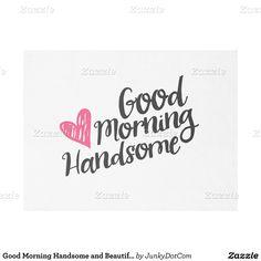Good Morning Handsome and Beautiful Script Fleece Blanket