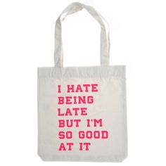 Totebag I hate being late. Bag Design, Hate, Reusable Tote Bags, Creativity, Embroidery, Diy, Fashion, Moda, Needlepoint