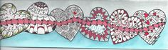Happy Valentines Day - zentangled hearts on a WC paper strip with water colors and inks.