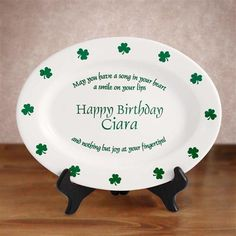 "Personalized Irish Proverb Ceramic Birthday Plates #Irish #StPatricksDay Happy Irish Birthday! ""May you have a song in your heart, a smile on your lips and nothing but joy at your finger tips."" Celebrate a special birthday our genuine 11"" stoneware oval birth plate. Our unique Irish design says Happy Birthday and you can fill in the name. It is shipped with a FREE black plate stand."