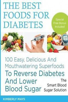 DIABETES: The Best Foods for Diabetes - 100 Easy, Delicious and Mouthwatering Superfoods to Reverse Diabetes and Lower Blood Sugar - The Smart Blood . food,diabetes mellitus) (Volume - How To Books Lower Blood Sugar Naturally, Reduce Blood Sugar, Jamie Oliver, Lower Sugar Levels, Blood Sugar Solution, How To Control Sugar, Reverse Diabetes Naturally, Sugar Diabetes, Diabetes Diet