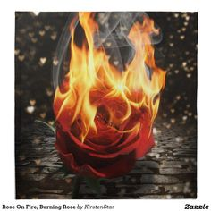 Shop Rose On Fire, Burning Rose Napkin created by KirstenStar. Personalize it with photos & text or purchase as is! Burning Flowers, Burning Rose, Rose On Fire, Fire Tattoo, Smoke Tattoo, Fire Flower, Smoke Art, Fire Art, Fire And Ice