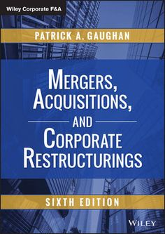 You Will download digital word/pdf files for Complete Test bank for Mergers, Acquisitions, and Corporate Restructurings, 6th Edition by Patrick A. Gaughan 9781118997543