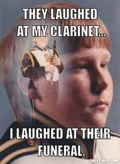 Hah! Oh yeah, clarinetist are also killers in their spare time other than practicing scales.