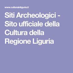 Siti Archeologici - Sito ufficiale della Cultura della Regione Liguria