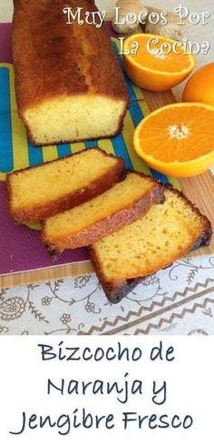 Bizcocho de Naranja y Jengibre Fresco: Puedes encontrarlo en www.muylocosporlacocina.com.