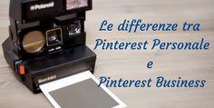 Conosci tutte le differenze tra Pinterest Personale e Pinterest Business? Per scoprirle, segui il link!