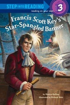 """Read """"Francis Scott Key's Star-Spangled Banner"""" by Monica Kulling available from Rakuten Kobo. Francis Scott Key was a very busy man. He and his wife had 11 children. He was a lawyer and many people came to him for . Star Spangled Banner, Francis Scott Key, Capture The Flag, Magic Treehouse, Early Readers, Cycle 3, Reading Levels, S Star, American History"""