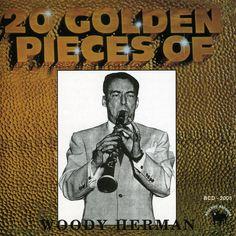 Woody Herman - 20 Golden Pieces of Woody Herman
